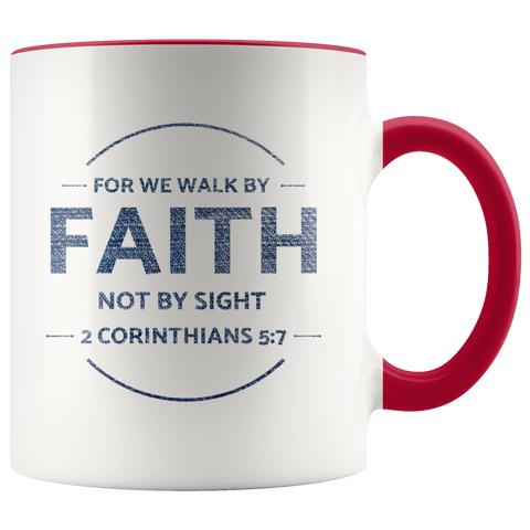 Bible Verses Accent Mugs - 2 Corinthians 5:7 (Design 13) - Meditate Healing Christian Store