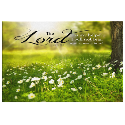 The Lord Is My Helper, I Will Not Fear ~Hebrews 13:6~ - Meditate Healing Christian Store