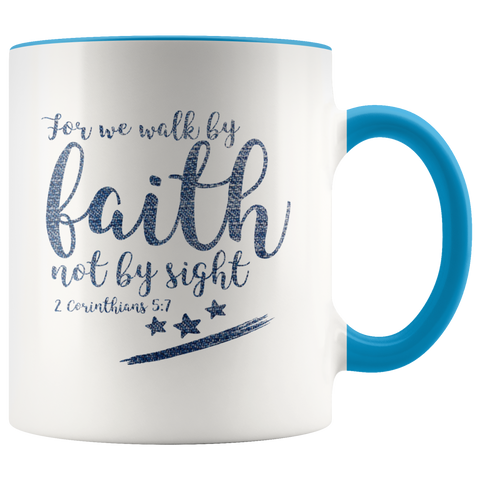 Bible Verses Accent Mugs - 2 Corinthians 5:7 (Design 9) - Meditate Healing Christian Store