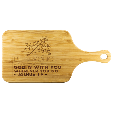Bible Verses Wood Cutting Board With Handle - Joshua 1:9 (Design 19) - Meditate Healing Christian Store