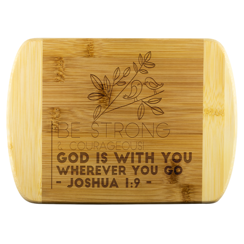 Bible Verses Wood Cutting Board - Joshua 1:9 (Design 19) - Meditate Healing Christian Store
