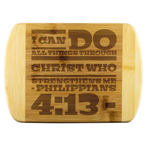 Bible Verses Wood Cutting Board - Philippians 4:13 (Design 10) - Meditate Healing Christian Store