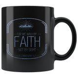 Bible Verses Black Mugs - 2 Corinthians 5:7 (Design 16) - Meditate Healing Christian Store