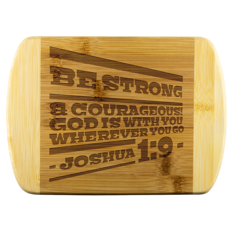 Bible Verses Wood Cutting Board - Joshua 1:9 (Design 20) - Meditate Healing Christian Store