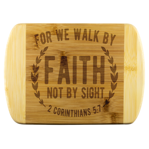 Bible Verses Wood Cutting Board - 2 Corinthians 5:7 (Design 1)