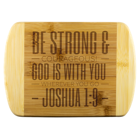 Bible Verses Wood Cutting Board - Joshua 1:9 (Design 9) - Meditate Healing Christian Store