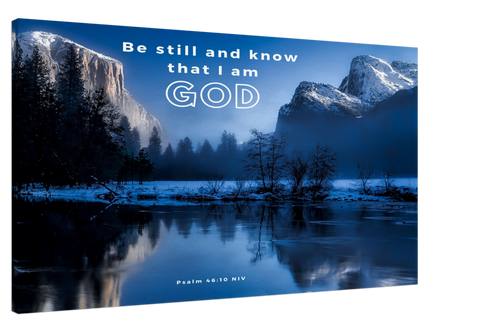 Gallery Quality Framed Canvas Art - Be still, and know that I am God ~Psalm 46:10~