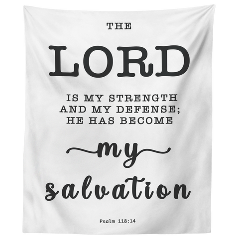 Minimalist Typography Tapestry - He Has Become My Salvation ~Psalm 118:14~