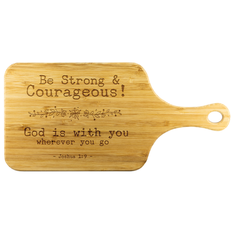 Bible Verses Wood Cutting Board With Handle - Joshua 1:9 (Design 7) - Meditate Healing Christian Store