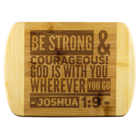 Bible Verses Wood Cutting Board - Joshua 1:9 (Design 8) - Meditate Healing Christian Store