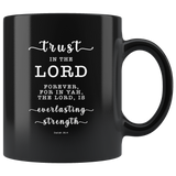 Typography Dishwasher Safe Black Mugs - The Lord Is Everlasting Strength ~Isaiah 26:4~