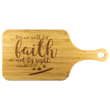 Bible Verses Wood Cutting Board With Handle - 2 Corinthians 5:7 (Design 9) - Meditate Healing Christian Store