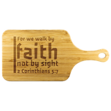 Bible Verses Wood Cutting Board With Handle - 2 Corinthians 5:7 (Design 19) - Meditate Healing Christian Store