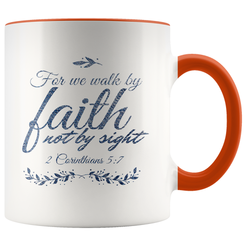 Bible Verses Accent Mugs - 2 Corinthians 5:7 (Design 11) - Meditate Healing Christian Store