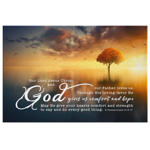 Gallery Quality Framed Canvas Art - His Grace Gave Us Eternal Comfort ~2 Thessalonians 2:16-17~