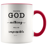 Typography Dishwasher Safe Accent Mugs - For With God Nothing Will Be Impossible ~Luke 1:37~