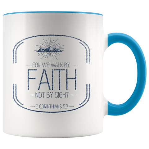 Bible Verses Accent Mugs - 2 Corinthians 5:7 (Design 16) - Meditate Healing Christian Store