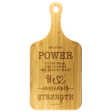 Typography Organic Bamboo Wood Cutting Board With Handle - He Gives Power To The Weak ~Isaiah 40:29~