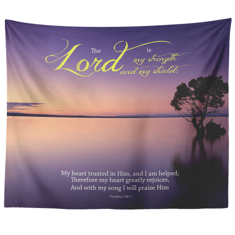 The Lord Is My Strength & My Shield ~Psalm 28:7~ - Meditate Healing Christian Store