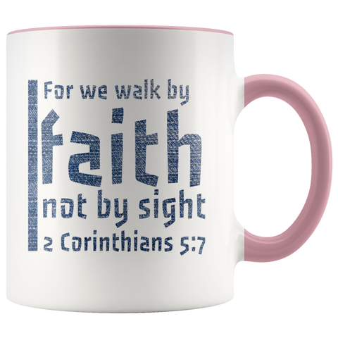 Bible Verses Accent Mugs - 2 Corinthians 5:7 (Design 19) - Meditate Healing Christian Store