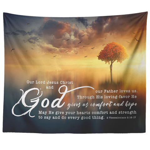 Bible Verses Vivid Print Versatile Tapestry - His Grace Gave Us Eternal Comfort ~2 Thessalonians 2:16-17~