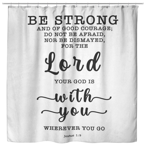 Bible Verses Premium Oxford Fabric Shower Curtain - God Is With You Wherever You Go ~Joshua 1:9~