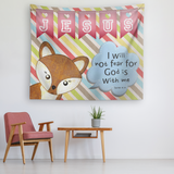 Uplifting Nursery & Kids Room Tapestry - God Is With Me ~Isaiah 41:10~ (Design: Fox)