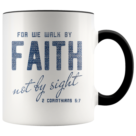 Bible Verses Accent Mugs - 2 Corinthians 5:7 (Design 8) - Meditate Healing Christian Store