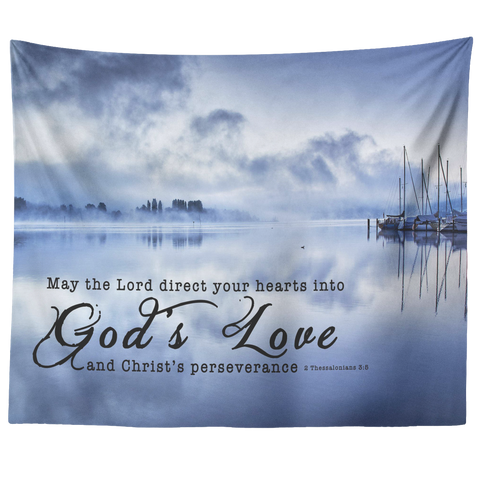 Bible Verses Vivid Print Versatile Tapestry - Direct Your Heart Into The Love of God ~2 Thessalonians 3:5~