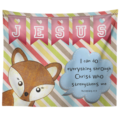 Uplifting Nursery & Kids Room Tapestry - I Can Do Everything Through Christ ~Philippians 4:13~ (Design: Fox)