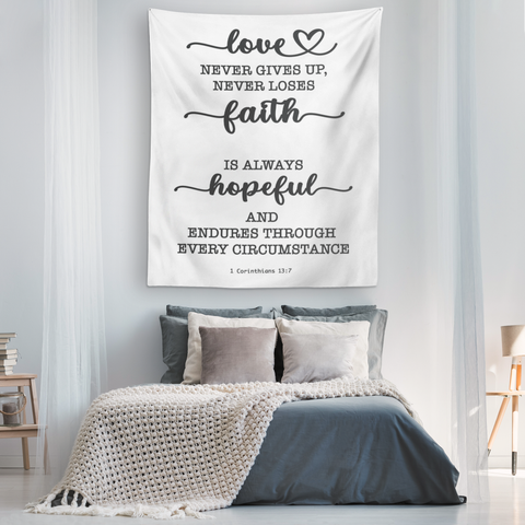 Minimalist Typography Tapestry - Love Never Gives Up ~1 Corinthians 13:7~