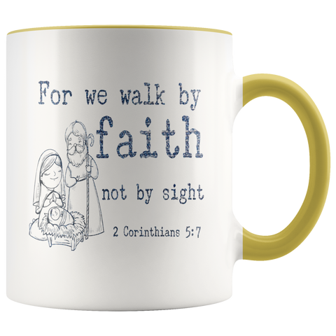 Bible Verses Accent Mugs - 2 Corinthians 5:7 (Design 14) - Meditate Healing Christian Store