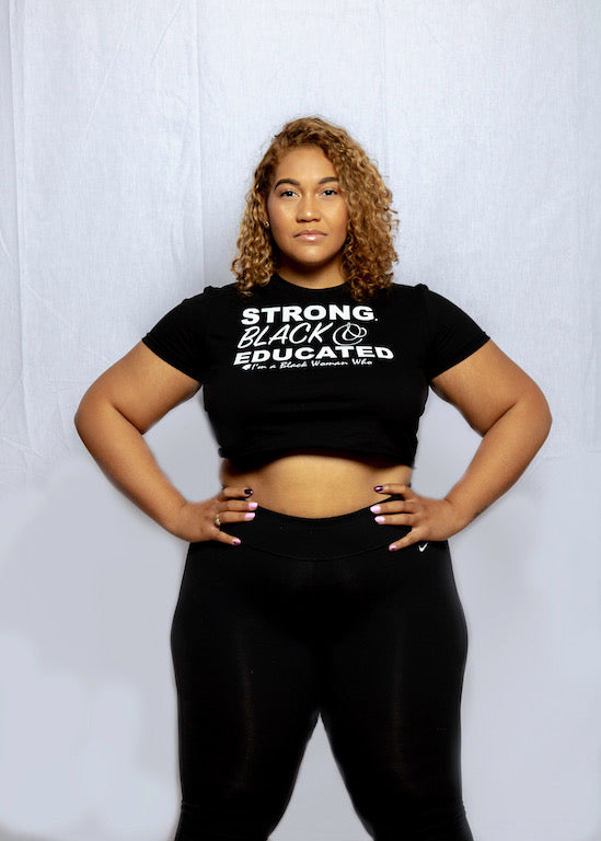 Strong, Black & Educated Crop Top