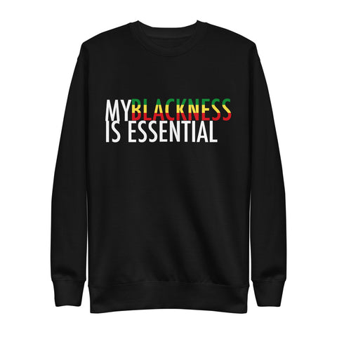 My Blackness is Essential Unisex Pullover
