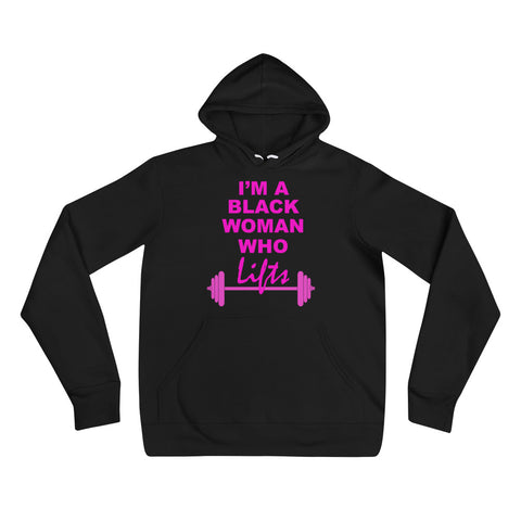 I'm a Black Woman Who Lifts Hoodie