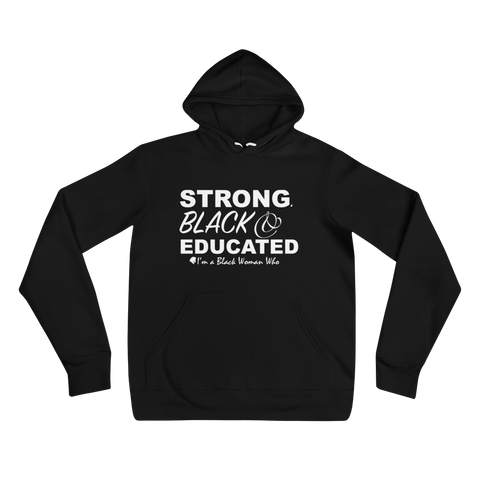 Strong, Black & Educated  hoodie
