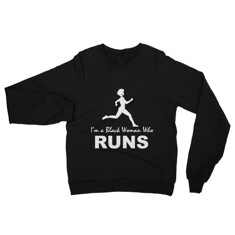 I'm a Black Woman Who Runs Sweatshirt