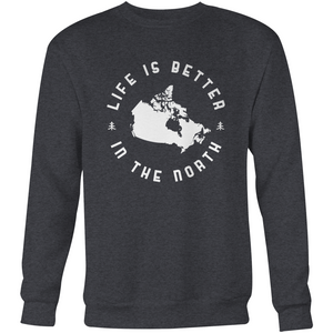 Life Is Better In The North Crewneck
