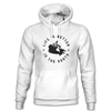 Life Is Better In The North Hoodie