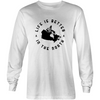 Life Is Better In The North Longsleeve