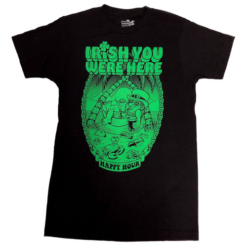 Happy Hour Irish You Were Here Shirt