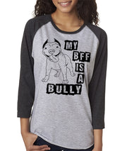 My BFF Is A Bully Women's Baseball Shirt