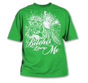 Bitches Love Me - Mens Tee