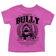 Don't Bully My Bully Toddler Tee