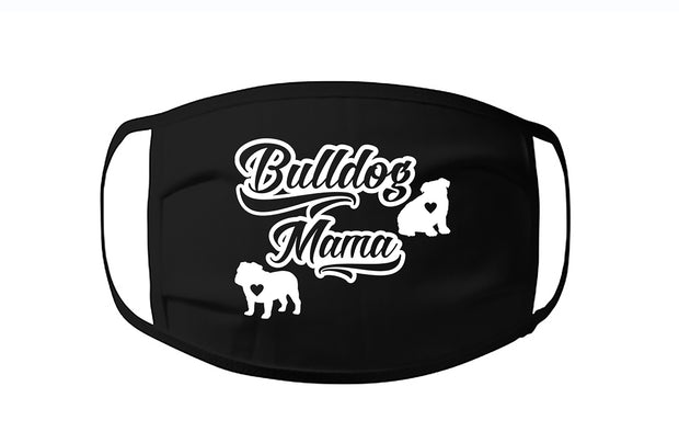 Bulldog Mama Face Mask