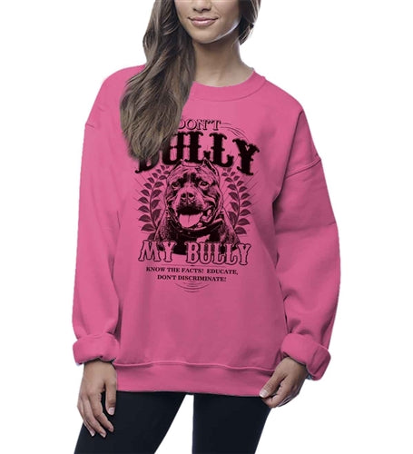 Don't Bully My Bully Adult Crew Neck Sweatshirt