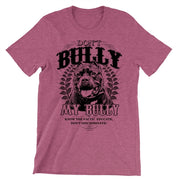 Don't Bully My Bully T-Shirt Unisex Fit