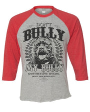 Don't Bully My Bully Men's Baseball Tee