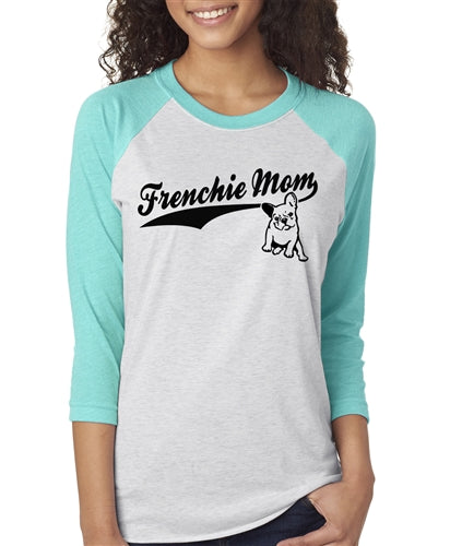 Frenchie Mom French Bulldog Raglan Baseball Shirt Unisex Fit