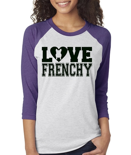 Love Frenchy Womens French Bulldog Raglan Baseball Shirt